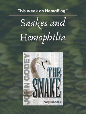 300x400Snakes and Hemophilia